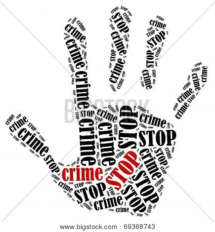 Stop crime. Word cloud illustration in shape of hand print showing protest. poster
