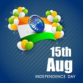 Indian national flag waving with 3D Asoka Wheel and shiny balloons on blue background for 15th of August, Indian Independence Day celebrations.  poster