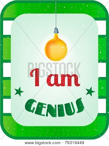 poster of Green, white striped card with text I am genius, yellow light bulb
