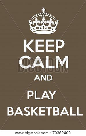 Keep Calm And Play Basketball Poster Art poster