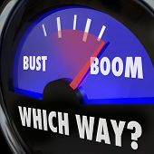 Boom or Bust words on a gauge and Which Way to indicate whether you will experience success or failure, earnings or loss in your business or life poster