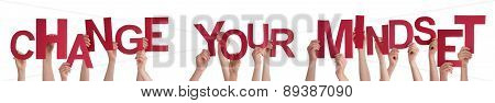 People Hands Holding Red Word Change Your Mindset
