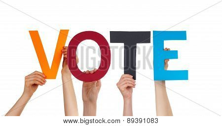 People Hands Holding Colorful Straight Word Vote