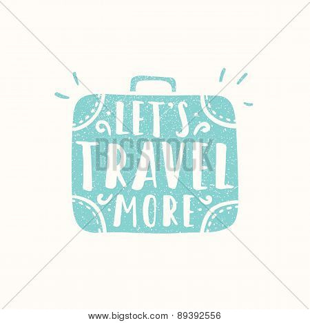 Lets travel more. Suitcase sihouette. Vector hand drawn illustration.