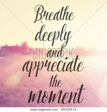 Vector Inspirational Quote - Breathe deeply and appreciate the moment