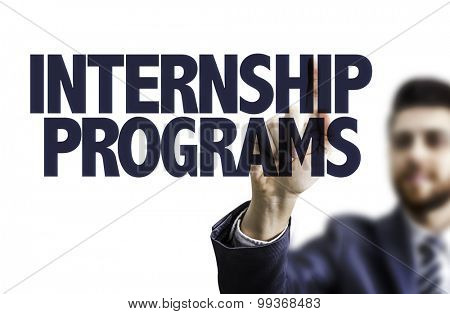 Business man pointing the text: Internship Programs