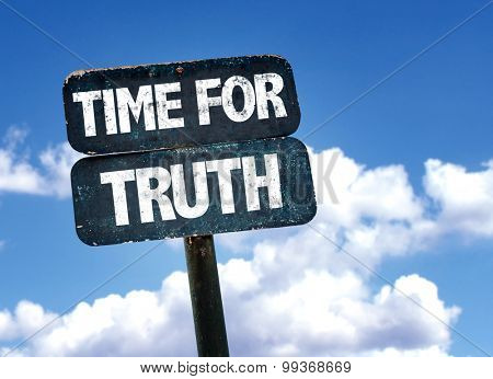 Time For Truth sign with sky background