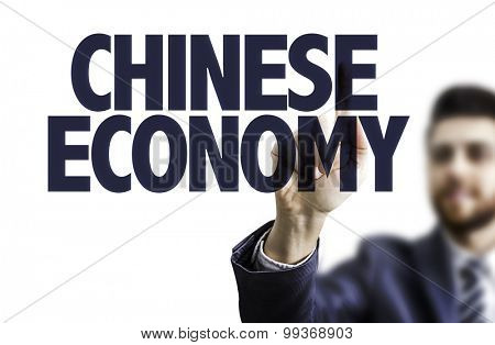 Business man pointing the text: Chinese Economy