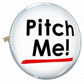 Pitch Me words on a button or pin inviting you to propose or convince a customer with a persuasive sales presntation or offer poster