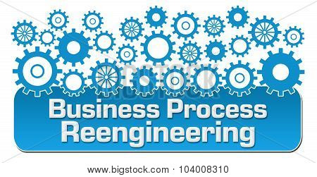 Business Process Reengineering Blue Gears