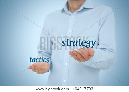 Strategy versus tactics business concept. Manager (CEO) prefer strategical solutions and decisions against tactical. poster