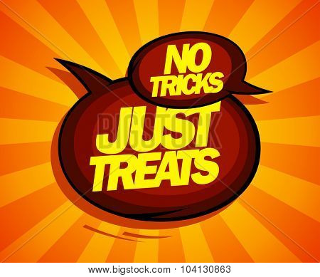 Just treats, no tricks design with speech balloons comic style.