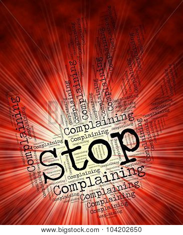 Stop Complaining Represents Find Fault And Caution