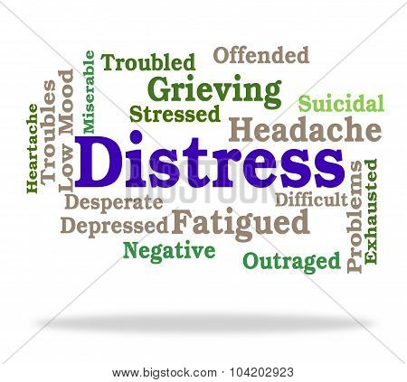 Distress Word Shows Worked Up And Agony