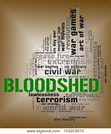 Bloodshed Word Represents Military Action And Battle