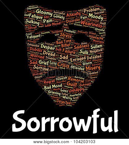 Sorrowful Word Represents Grief Stricken And Despairing