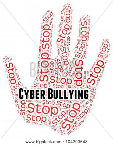 Stop Cyber Bullying Means World Wide Web And Torment