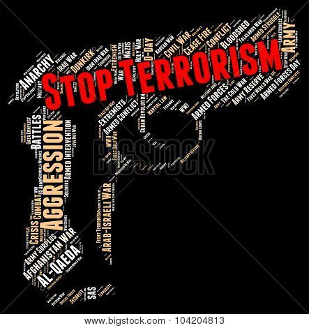Stop Terrorism Indicates Freedom Fighters And Anarchy