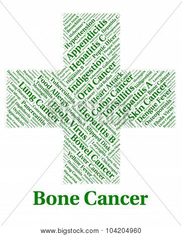 Bone Cancer Represents Poor Health And Afflictions