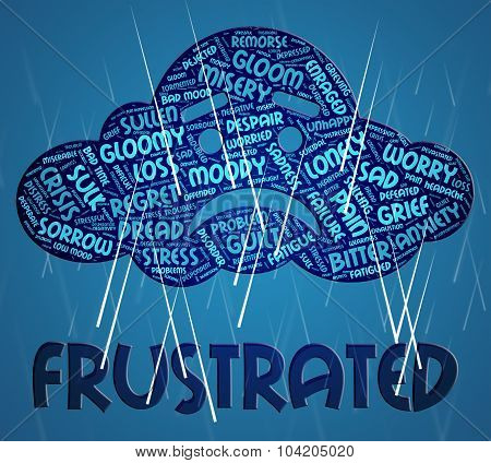 Frustrated Word Shows Frustrating Sour And Wordclouds
