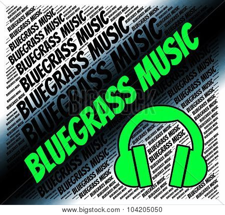 Bluegrass Music Means Sound Tracks And Banjo