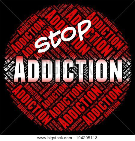 Stop Addiction Shows Fixation Restriction And No