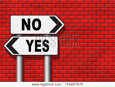yes or no agree or disagree difficult choice go for it or not accept or reject proposal poster