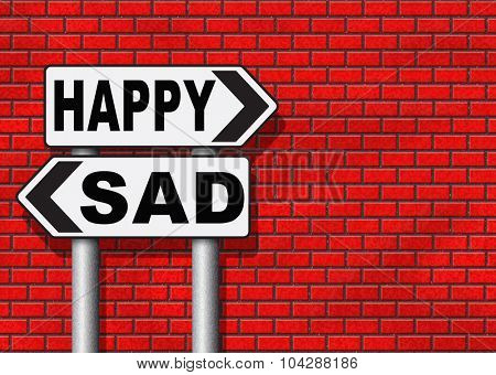 sad or happy joy and happiness against sadness and bad feeling emotions no regrets good vibrations, think positive and optimistic poster