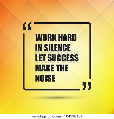 """Inspirational Quote. """"Work Hard in Silence Let Success Make The Noise"""" on an Abstract Yellow Background poster"""