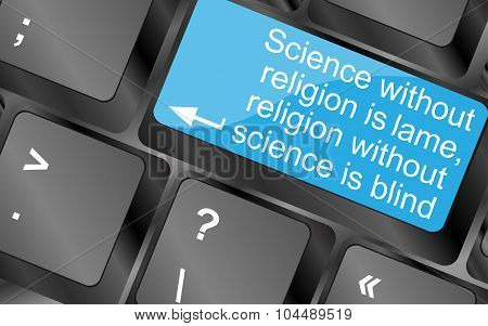 Science Without Religion Is Lame. Computer Keyboard Keys With Quote Button. Inspirational Motivation
