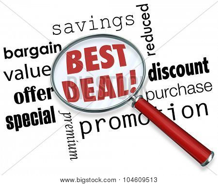 Best Deal words under a magnifying glass with other terms like savings, bargain, value, offer, special, premium, discount, purchase, promotion
