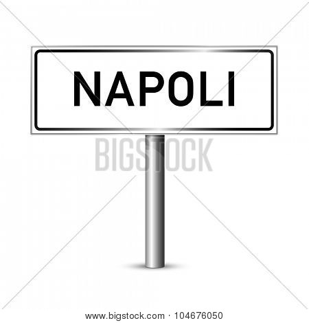 Naples Italy - city road sign - signage board poster