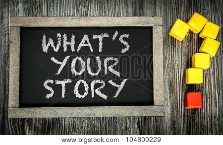 Whats Your Story? written on chalkboard poster