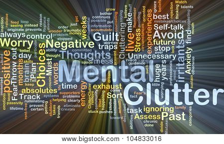 Background concept wordcloud illustration of mental clutter glowing light