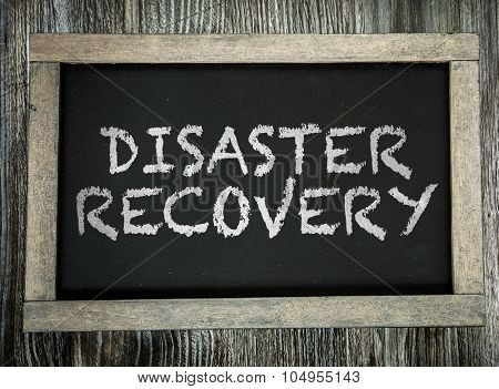 Disaster Recovery written on chalkboard