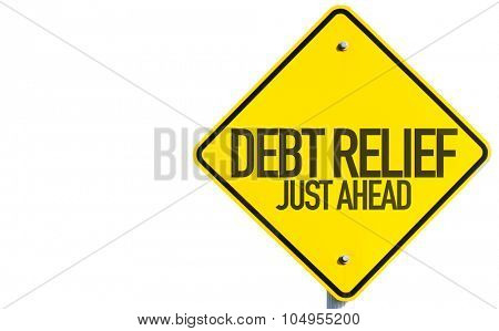 Debt Relief sign isolated on white background