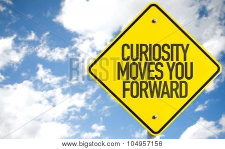 Curiosity Moves You Forward sign with sky background