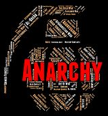 Anarchy Word Showing Absence Of Government And Mayhem Rebellion poster