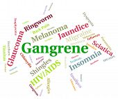 Gangrene Illness Indicating Affliction Infections And Infirmity poster