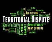Territorial Dispute Showing Difference Of Opinion And Military Action poster