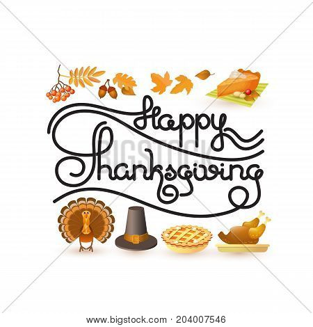 Happy Thanksgiving card. Handwritten words and  autumn and thanksgiving food and symbols. Includes leaf, rowan, acorn,  pilgrim hat, pie, roast turkey isolated on white background. Retro label.