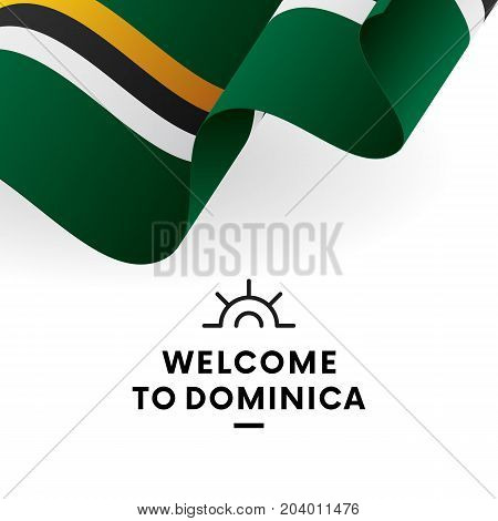 Welcome to Dominica. Dominica flag. Patriotic design. Vector illustration.