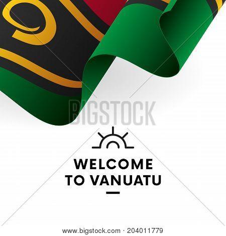 Welcome to Vanuatu. Vanuatu flag. Patriotic design. Vector illustration.