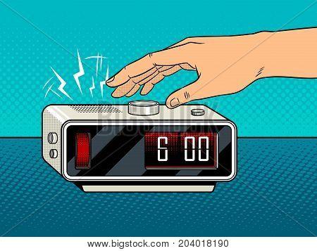 Hand turns off the alarm clock pop art retro vector illustration. Comic book style imitation.