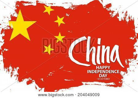 China Happy Independence Day, 1 october greeting banner with China national flag brush stroke background and hand lettering. Vector illustration.