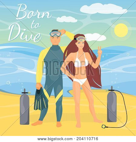 Vector illustration of young couple with diving equipment standing on seashore. Beautiful girl showing yeah hand sign gesture. Born to dive lettering, seascape. Diving couple flat style design element