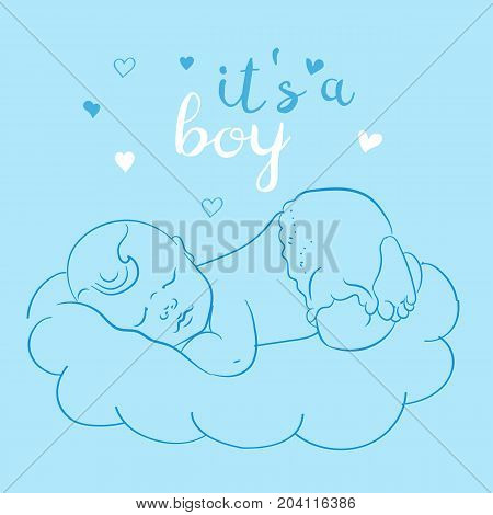 Baby Boy Shower Card. Lovely Newborn Sleeping On A Cloud. Cute Little Sleeping Child. Contour Sketch Hand Drawn. It's A Boy.