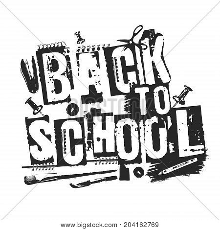 Slogan Back to school grunge style. Shabby printed words with stationery supplies. Street art modern style letters good for stationery children school stuff banners and cards.