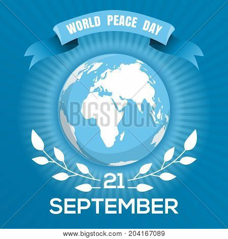 World Peace Day known as International Day of Peace. September 21. Globe on a blue background. Poster design. Vector illustration