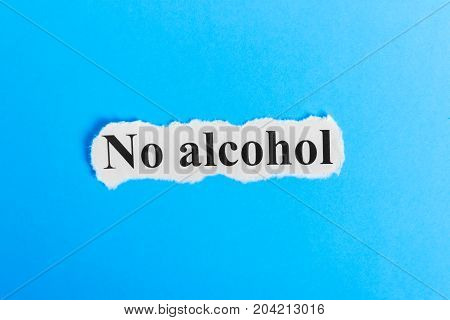 NO ALCOHOL text on paper. Word NO ALCOHOL on a piece of paper. Concept Image.